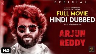 Arjun Reddy Full Movie In Hindi Dubbed | Available On YouTube | Download Link | Vijay Deverakonda