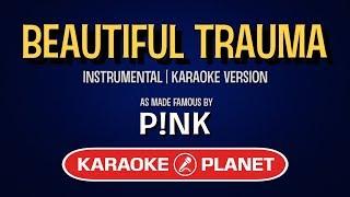Beautiful Trauma - Pink | Karaoke LYRICS