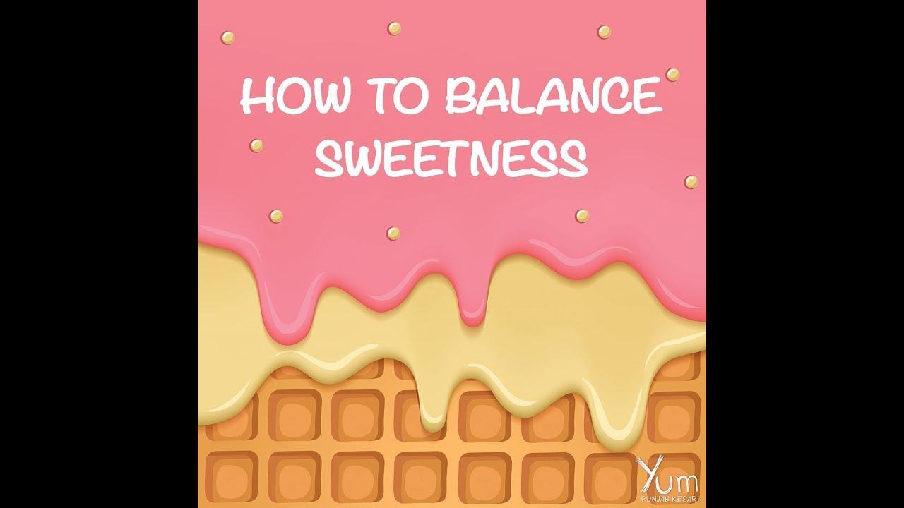 How to Balance Sweetness