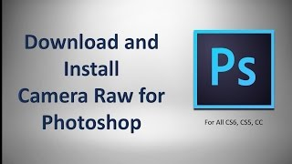 Camera Raw download and use for Photoshop