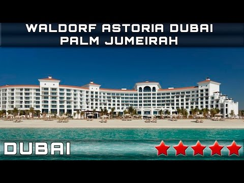 RESORT WALDORF ASTORIA DUBAI PALM JUMEIRAH 5* | DUBAI, UNITED ARAB EMIRATES