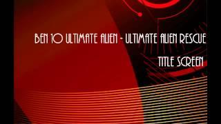 cartoon network games music ben 10 ultimate alien ultimate alien rescue title screen