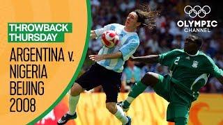 Argentina vs Nigeria - Beijing 2008 Men's Football Final | Throwback Thursday