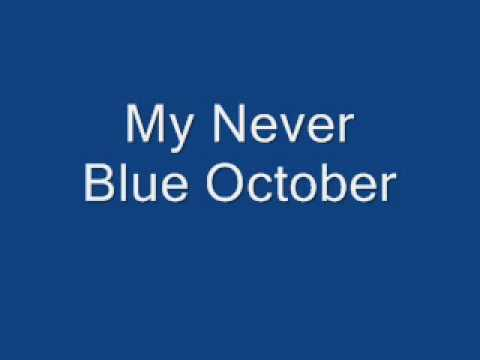 4635c1c4071 My Never by Blue October (lyrics) - YouTube