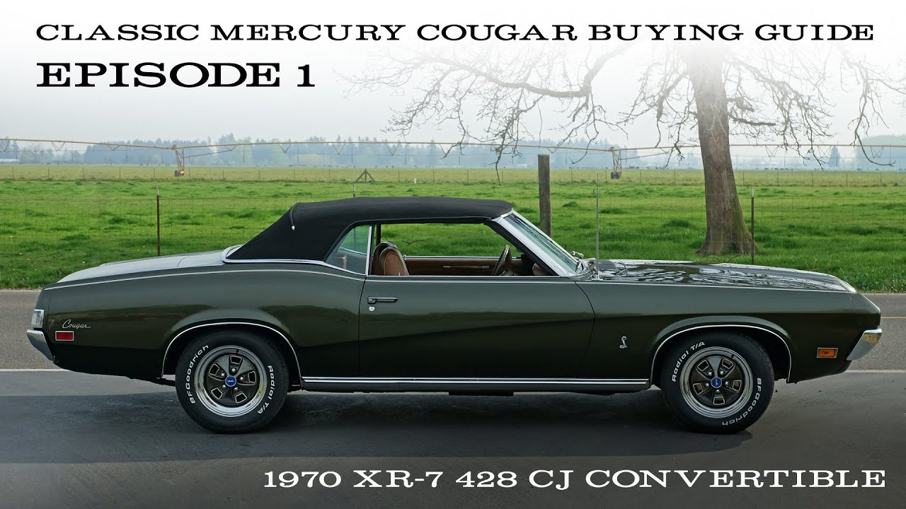 Cougar Buying Guide Ep.1 - 1970 XR-7 Convertible 428 CJ - YouTube