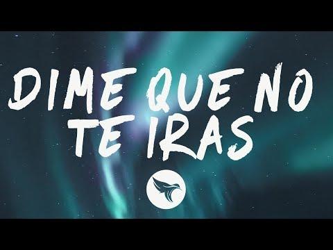 luis-fonsi---dime-que-no-te-irás-(letra-/-lyrics)