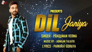 DIL JANIYA : Parduman Verma : Latest Punjabi Song 2018 : Wild Card Records : Audio Song