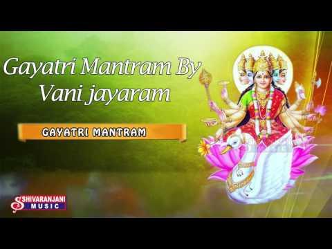 Gayatri Mantram By Vani Jayaram|| Gayatri Mantram|| Gayatri Mantram