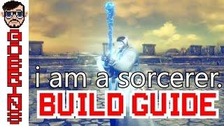 I am a Sorcerer - Dark Souls 3 PURE SORCERY PvP/PvE BUILD GUIDE