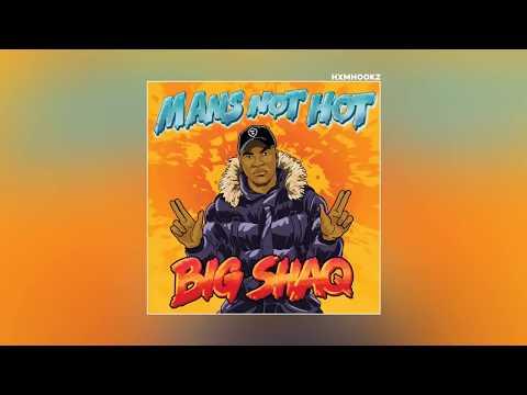 BIG SHAQ - MANS NOT HOT (Audio)