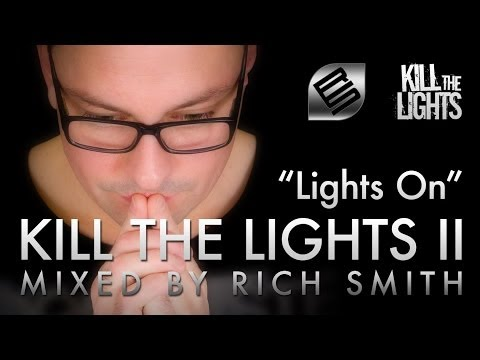 Rich Smith - Kill The Lights, Vol. 2 (Lights On Mix)