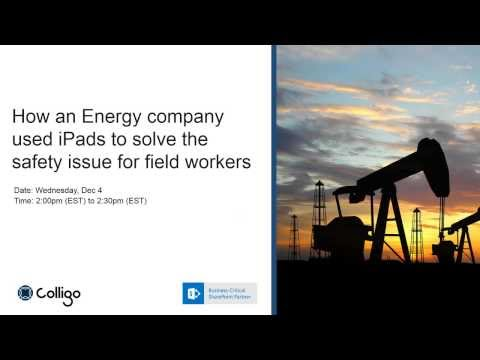 How Energy Company Improve Field Worker Safety with iPads