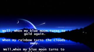 Elvis Presley- When my Blue moon turns to Gold again (lyrics)