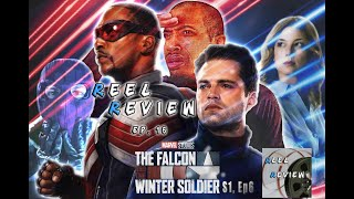 The Falcon and the Winter Soldier: S1, Ep6 - Episode 16 | Reel Review