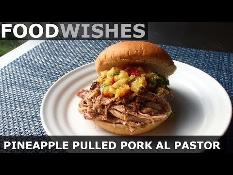 Pineapple Pulled Pork Al Pastor - Food Wishes