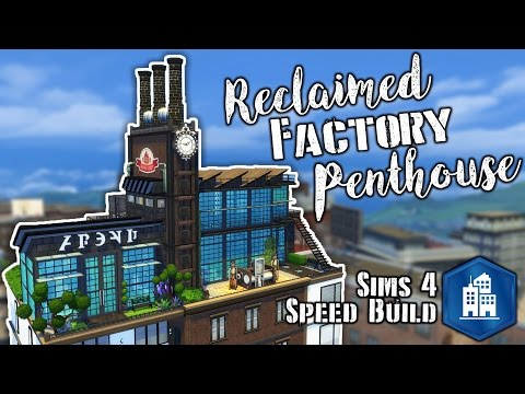 Reclaimed Factory Penthouse | Sims 4 City Living | Speed Build