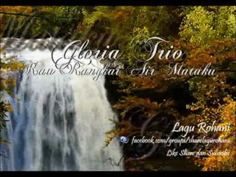 Kau Rangkai Air Mataku - Gloria Trio