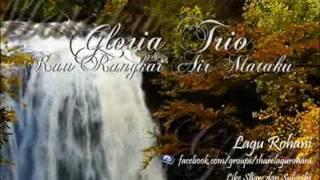 Kau Rangkai Air Mataku - Gloria Trio