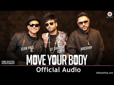 Dj Shadow - Move Your Body Ft. Sean Paul  & Badshah [Official Audio]