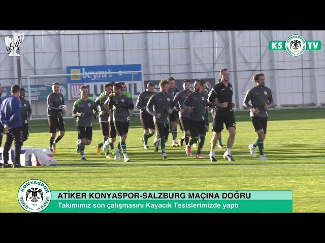 Atiker Konyaspor'umuz Salzburg maçının son çalışmasını yaptı