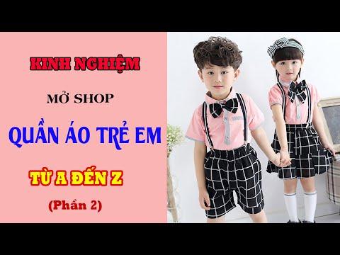 Hướng Dẫn Mở Shop Quần Áo Trẻ Em từ A đến Z (Phần 2) [PIKIDS]