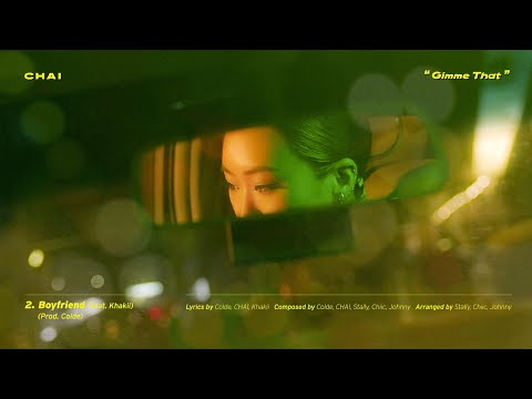 Boyfriend (feat. Khakii) / CHAI