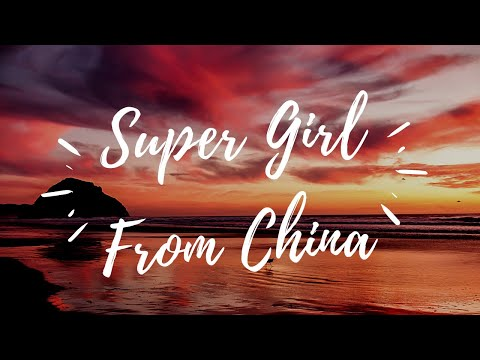 Super Girl From China Full Song with Lyrics