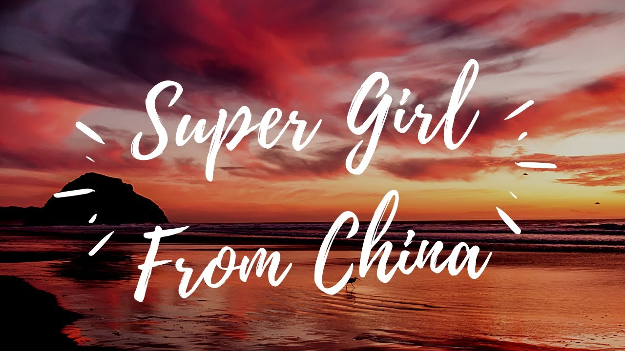 Super Girl From China Full Song with Lyrics - YouTube