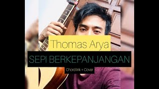 Cover - Thomas Arya - Sepi Berkepanjangan - Chord + lirik