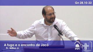 Gn 28.10-22 - A fuga e o encontro de Jacó