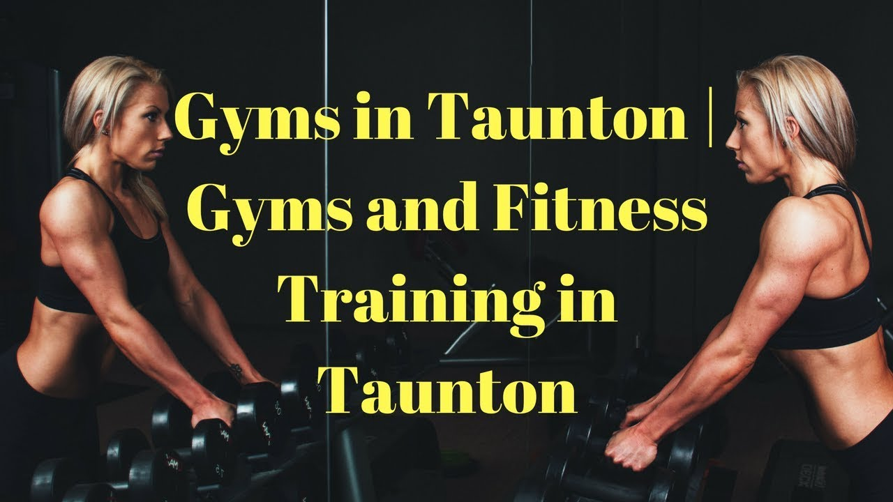 Bathroom Showrooms Taunton gyms in taunton | gyms and fitness training in taunton - youtube