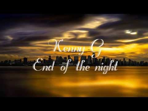 Kenny G - End of the night