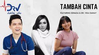 Dokter Vito - Tambah Cinta Feat. Denada & dr. Vika Damay (Official Music Video)