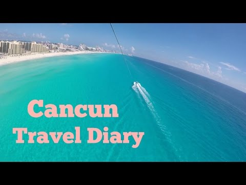 Travel Diary | Cancun, Mexico