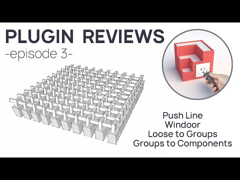 Sketchup Plugin Reviews – EP3 – Windoor, Push line, Loose to Groups, Groups to Components