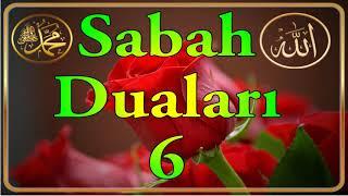 Sabah Duası 6 - Allah dualarımızı kabul  eylesin!
