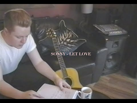 Sonny - Let Love (Official Video)