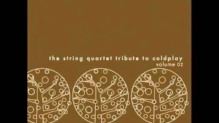 Fix You - The String Quartet Tribute to Coldplay vol 2