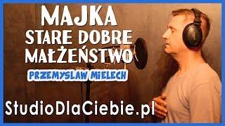 Majka - Stare Dobre Małżeństwo (cover by Przemysław Mielech)