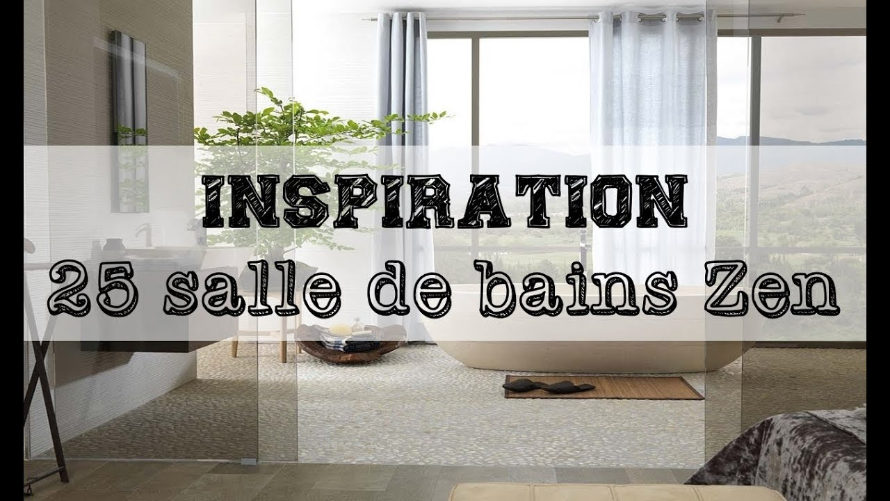 Deco 25 Salle De Bains Zen Youtube