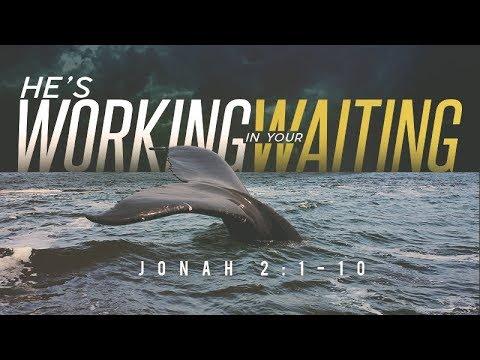 Jonah 2:1-10 | He's Working in Your Waiting | Samuel Wilson