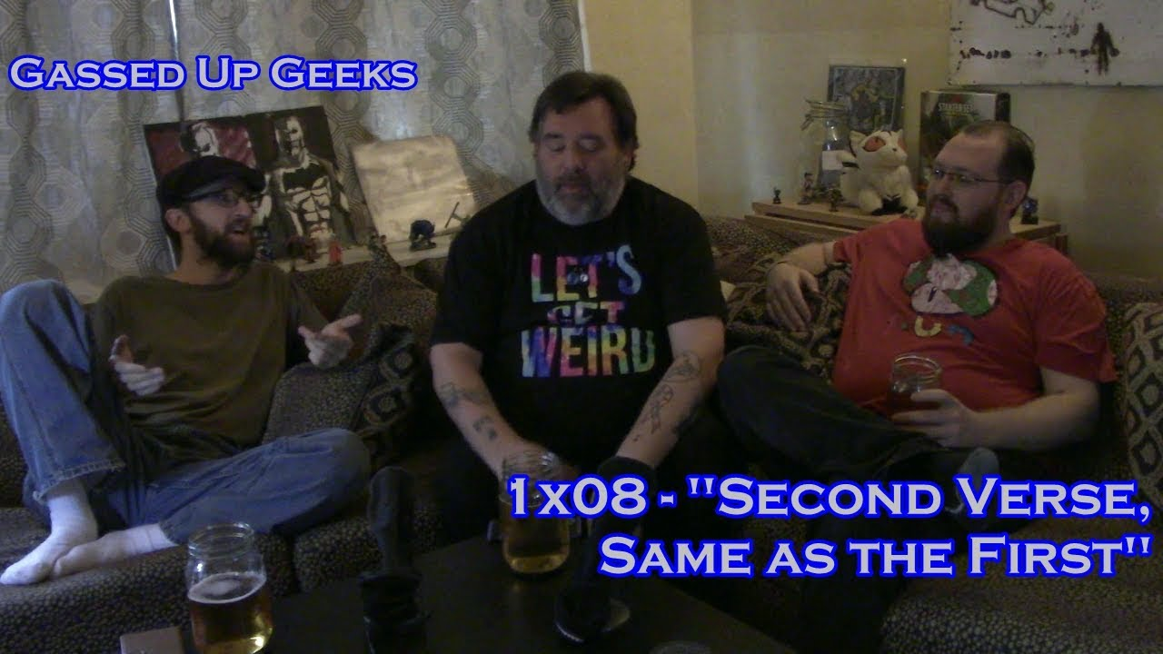"1x08 - ""second verse, same as the first"" 