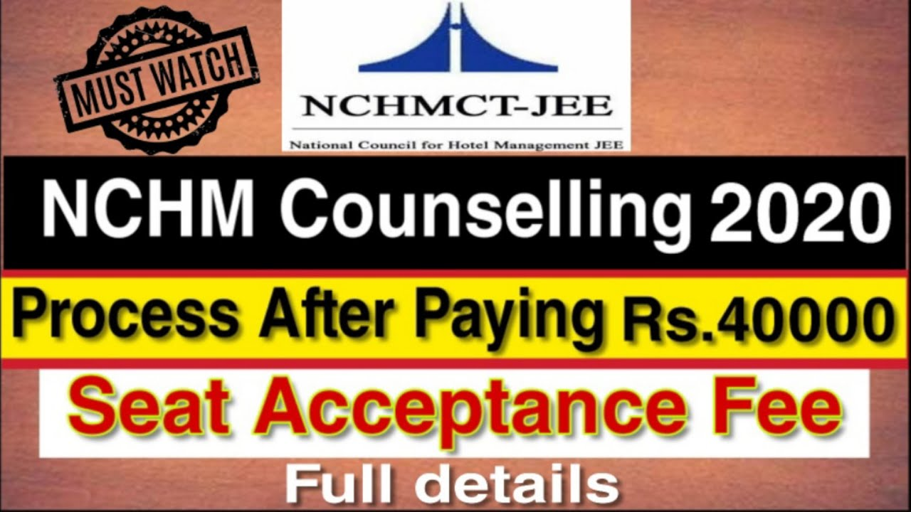 Process After Paying Rs.40000 Seat Acceptance Fee | NCHM Counselling 2020 | Full Details