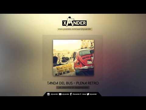 @PTYXANDER | LA TANDA DEL BUS | PLENA RETRO
