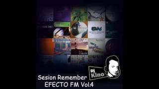 SESION REMEMBER DJ KINO EFECTO FM VOL.4