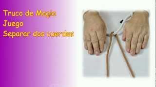 Separar las cuerdas, Truco relevado, Magia, Juego