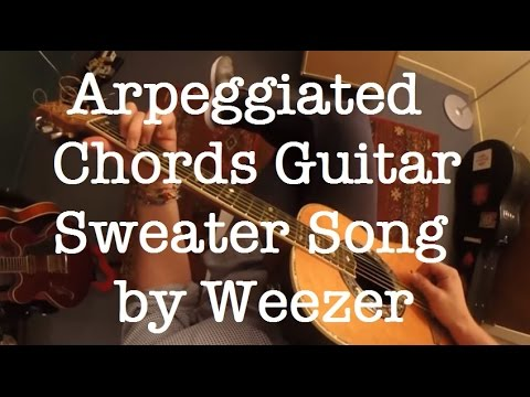 Arpeggiated Chords Guitar | Sweater Song Weezer Guitar Lesson - YouTube