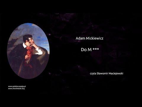 Adam Mickiewicz - Do M***