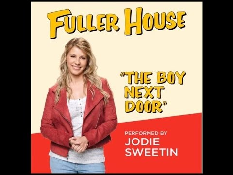 Jodie Sweetin - The Boy Next Door [Fuller House] (audio)