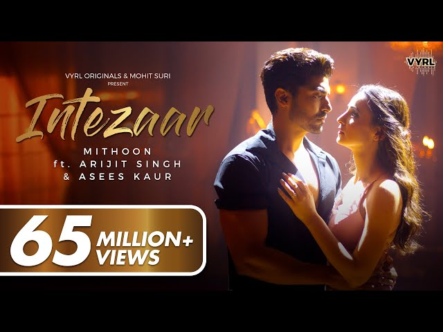 Intezaar - Official Video - Mithoon Ft. Arijit Singh & Asees Kaur | Sanaya & Gurmeet | New Song